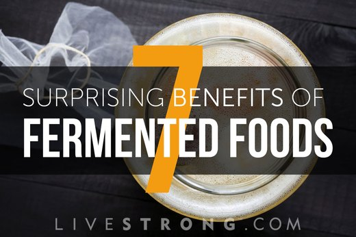 7 Surprising Benefits of Fermented Foods